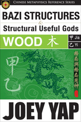 BaZi Structures and Structural Useful Gods Reference Book - Wood Structures